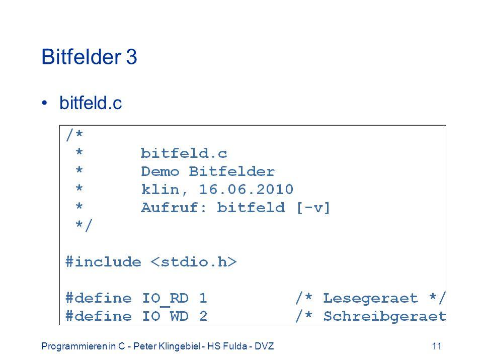 Bitfelder 3 bitfeld.c Programmieren in C - Peter Klingebiel - HS Fulda - DVZ