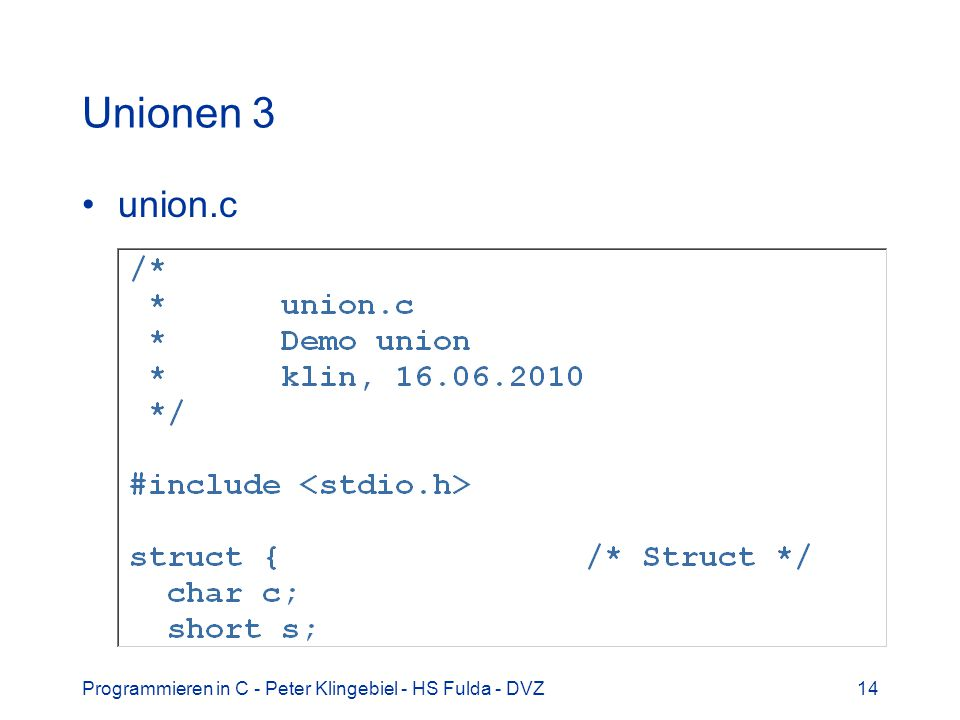 Unionen 3 union.c Programmieren in C - Peter Klingebiel - HS Fulda - DVZ