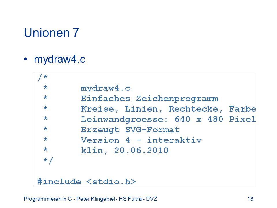 Unionen 7 mydraw4.c Programmieren in C - Peter Klingebiel - HS Fulda - DVZ