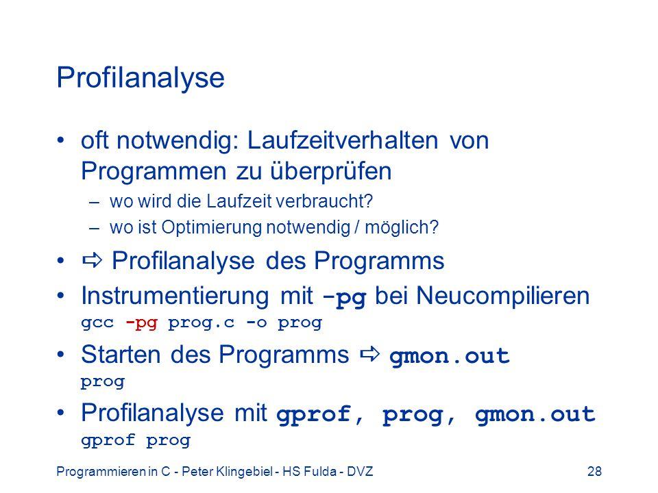 Profilanalyse oft notwendig: Laufzeitverhalten von Programmen zu überprüfen. wo wird die Laufzeit verbraucht