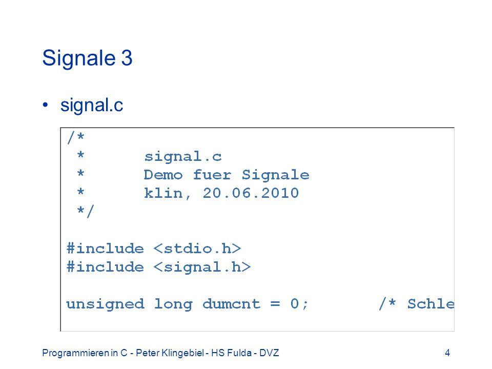 Signale 3 signal.c Programmieren in C - Peter Klingebiel - HS Fulda - DVZ