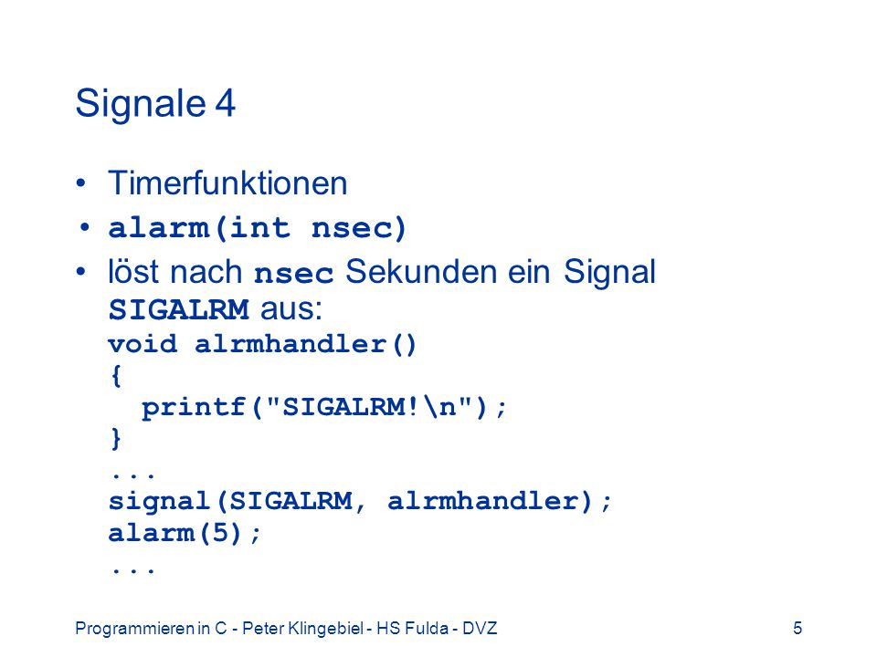 Signale 4 Timerfunktionen alarm(int nsec)