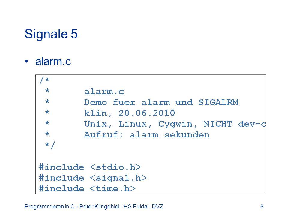 Signale 5 alarm.c Programmieren in C - Peter Klingebiel - HS Fulda - DVZ