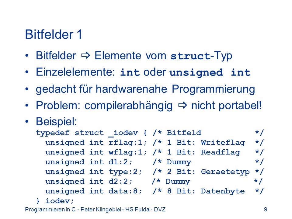 Bitfelder 1 Bitfelder  Elemente vom struct-Typ