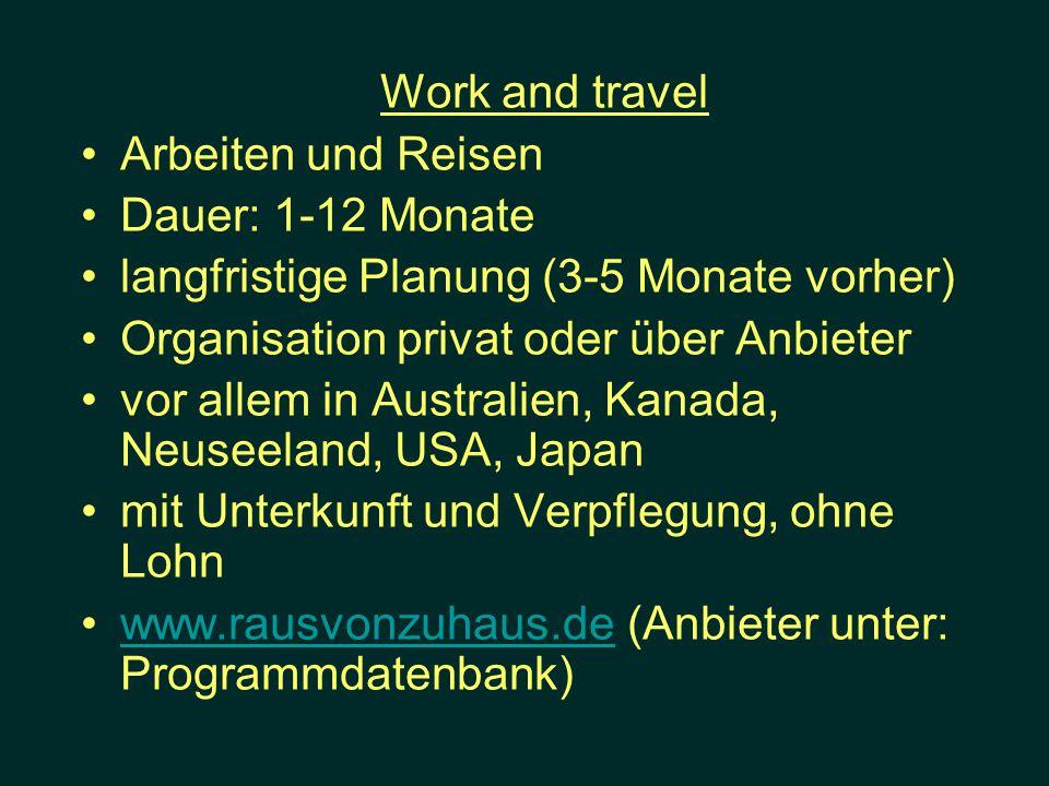 Work and travel Arbeiten und Reisen. Dauer: 1-12 Monate. langfristige Planung (3-5 Monate vorher)