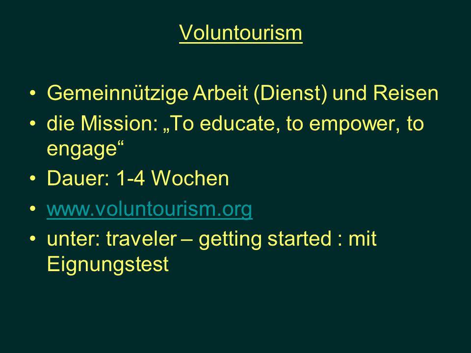 """Voluntourism Gemeinnützige Arbeit (Dienst) und Reisen. die Mission: """"To educate, to empower, to engage"""