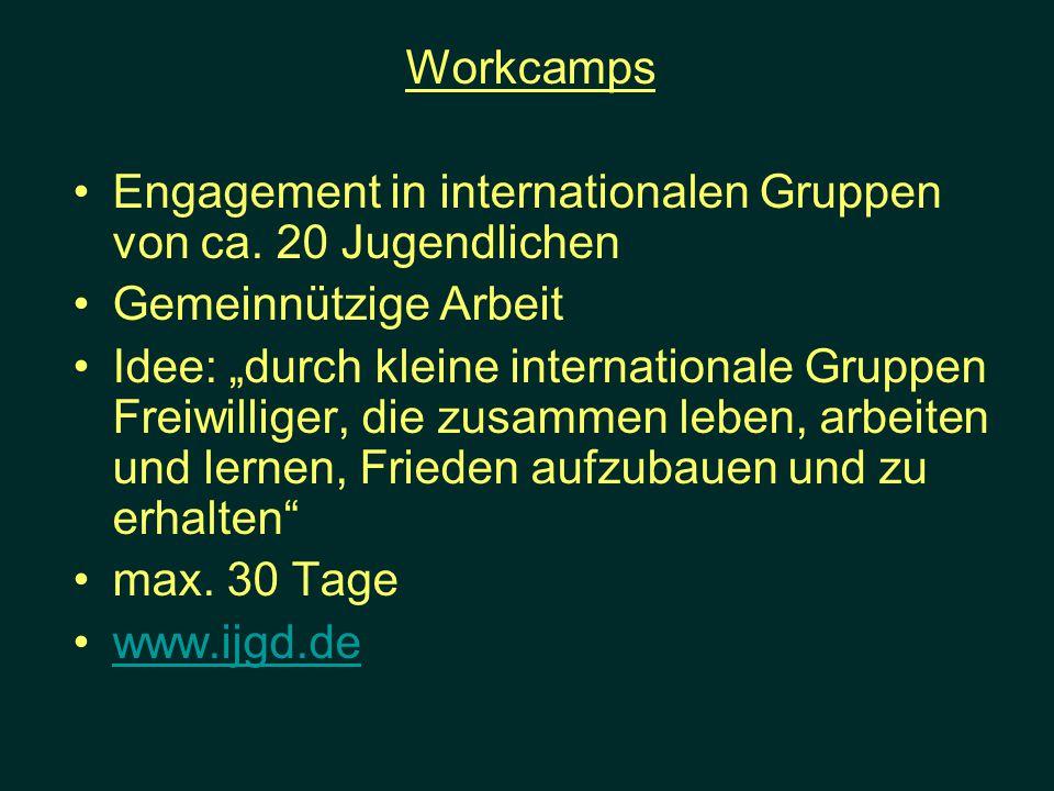Workcamps Engagement in internationalen Gruppen von ca. 20 Jugendlichen. Gemeinnützige Arbeit.