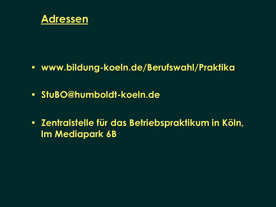 Adressen www.bildung-koeln.de/Berufswahl/Praktika