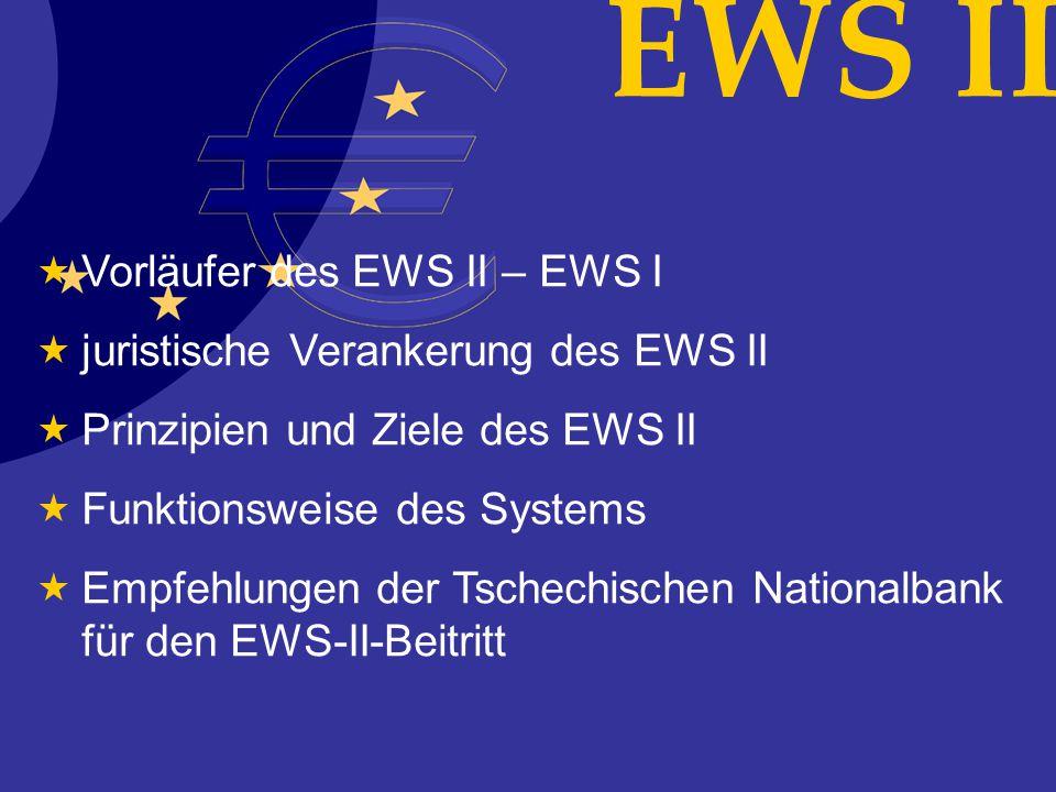 EWS II Vorläufer des EWS II – EWS I juristische Verankerung des EWS II