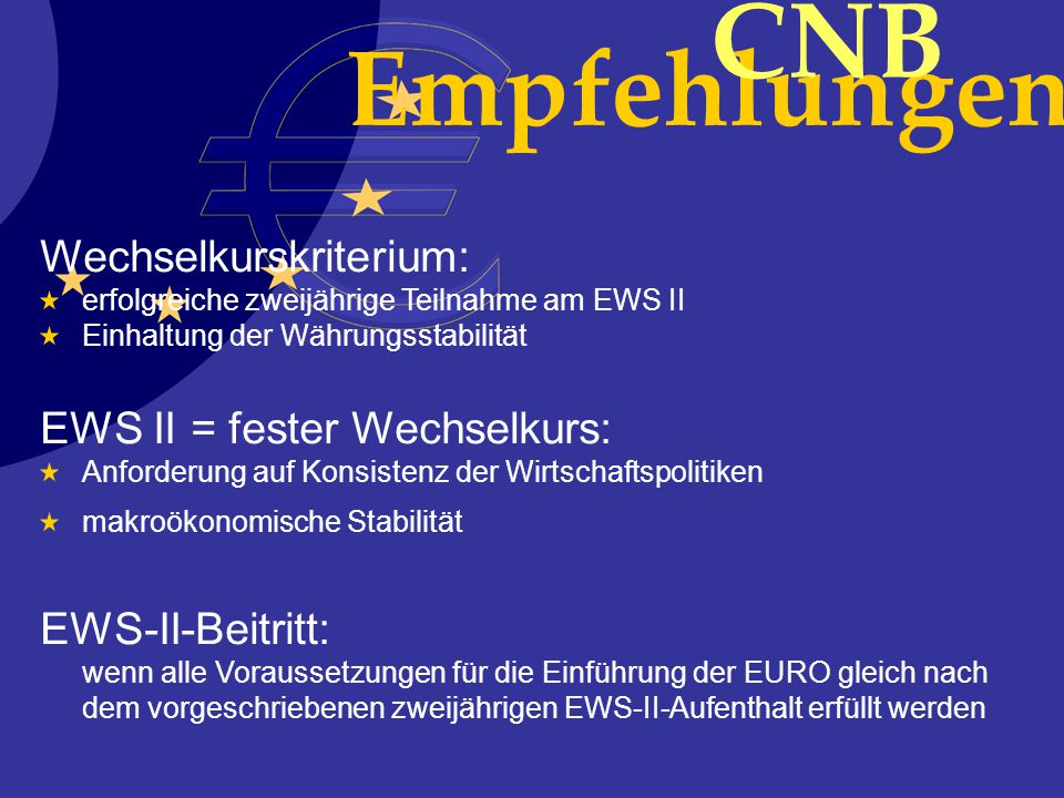 CNB Empfehlungen Wechselkurskriterium: EWS II = fester Wechselkurs: