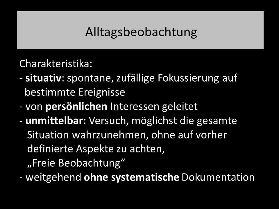 Alltagsbeobachtung Charakteristika: