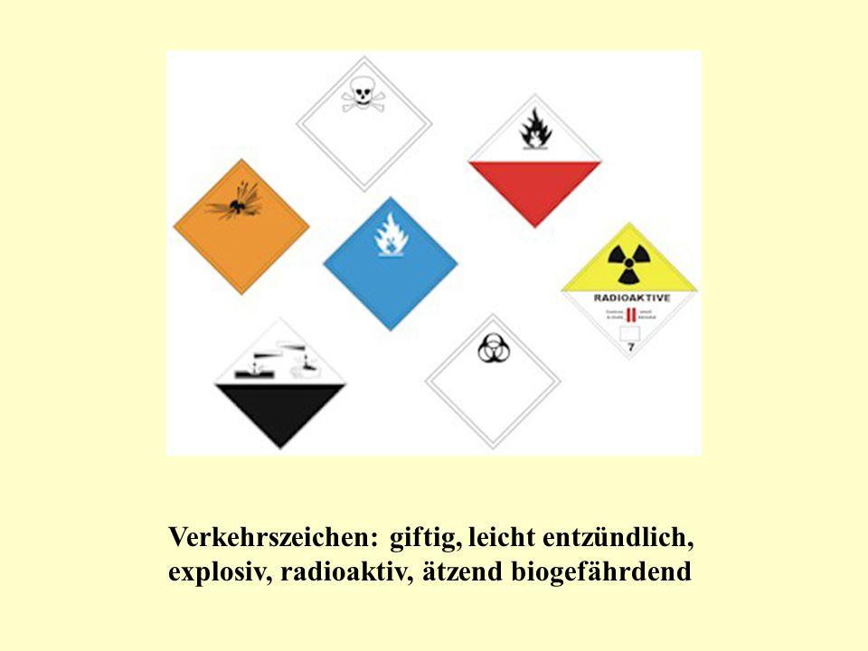Verkehrszeichen: giftig, leicht entzündlich, explosiv, radioaktiv, ätzend biogefährdend