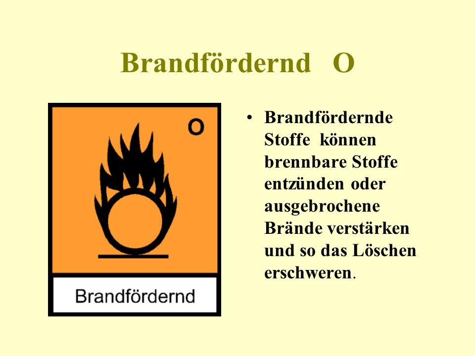 Brandfördernd O Brandfördernde Stoffe können brennbare Stoffe entzünden oder ausgebrochene Brände verstärken und so das Löschen erschweren.