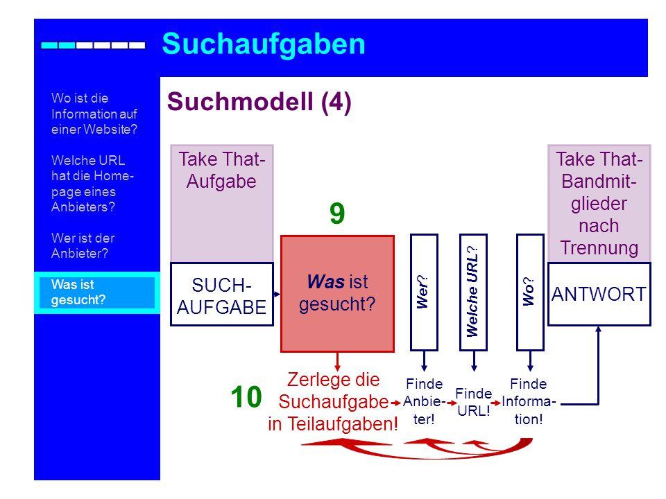 Suchaufgaben 9 10 Suchmodell (4) Take That-Aufgabe