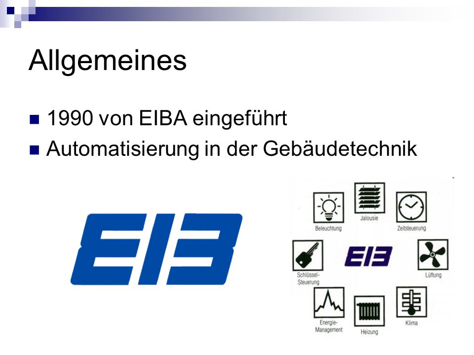 Allgemeines 1990 von EIBA eingeführt