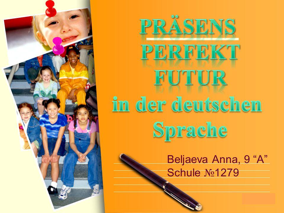 Präsens Perfekt Futur in der deutschen Sprache