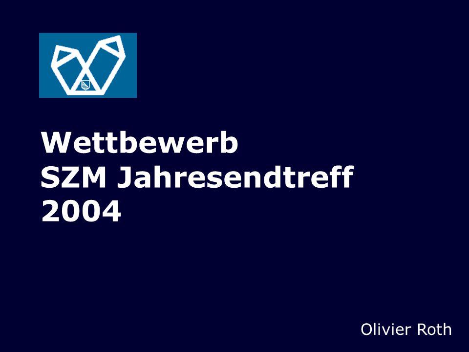 Wettbewerb SZM Jahresendtreff 2004
