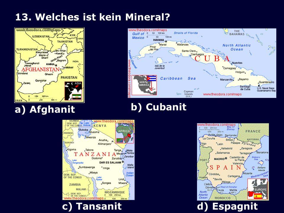 13. Welches ist kein Mineral