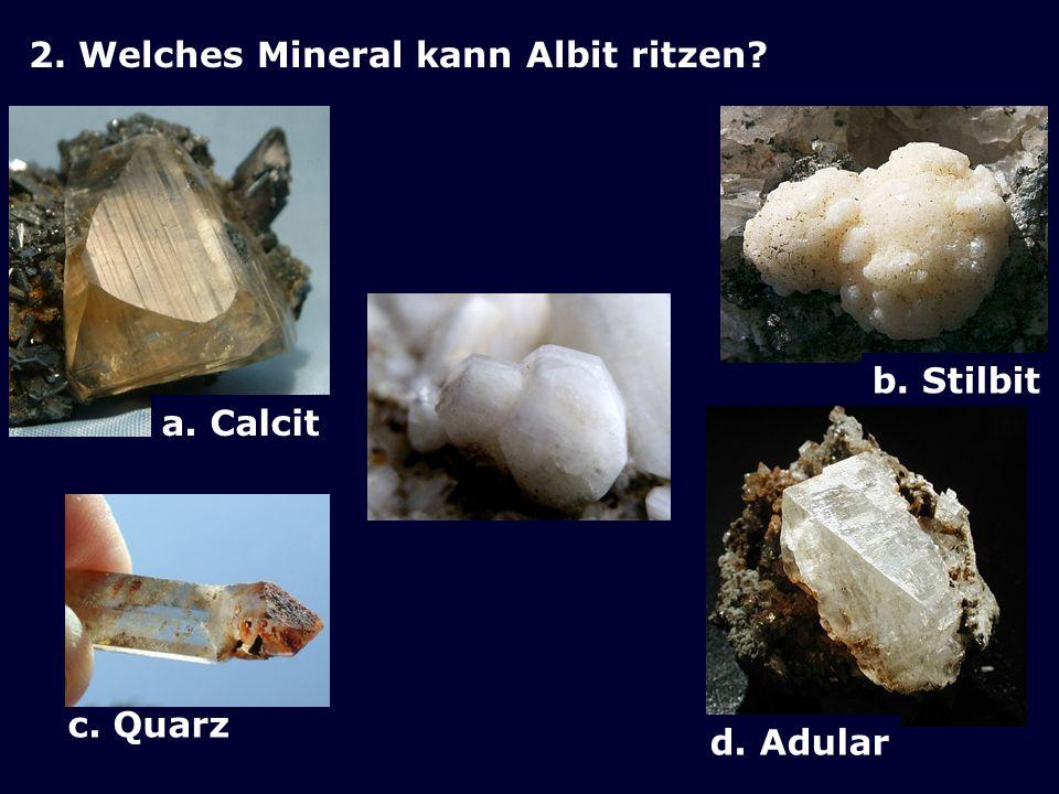 2. Welches Mineral kann Albit ritzen