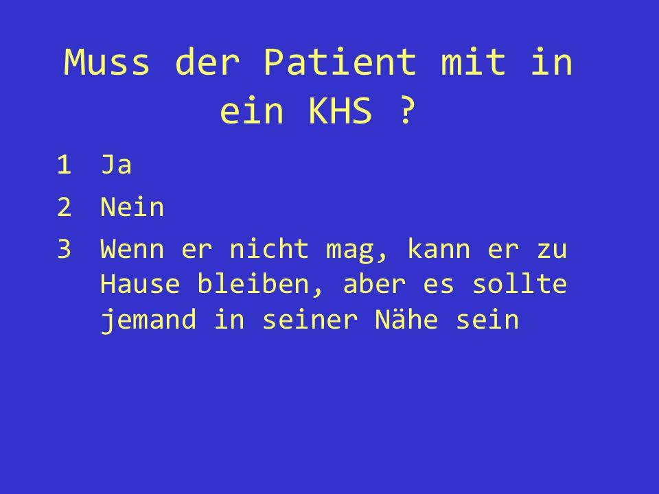 Muss der Patient mit in ein KHS