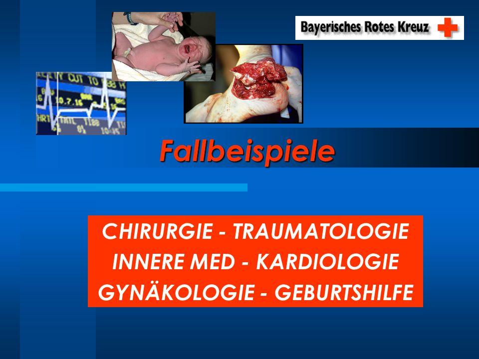 Fallbeispiele CHIRURGIE - TRAUMATOLOGIE INNERE MED - KARDIOLOGIE
