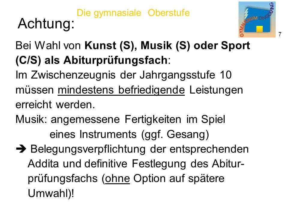 Achtung: Bei Wahl von Kunst (S), Musik (S) oder Sport