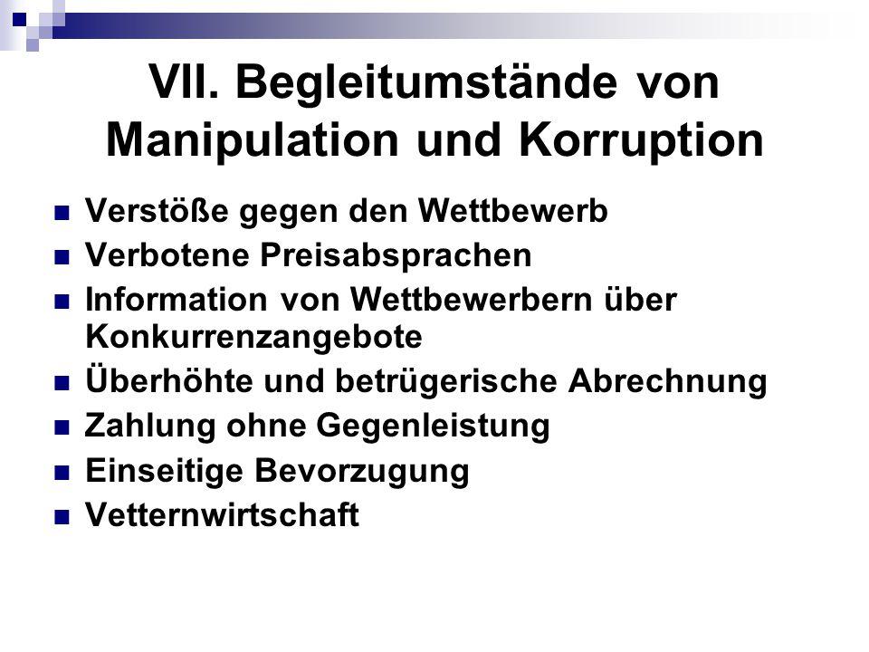 VII. Begleitumstände von Manipulation und Korruption