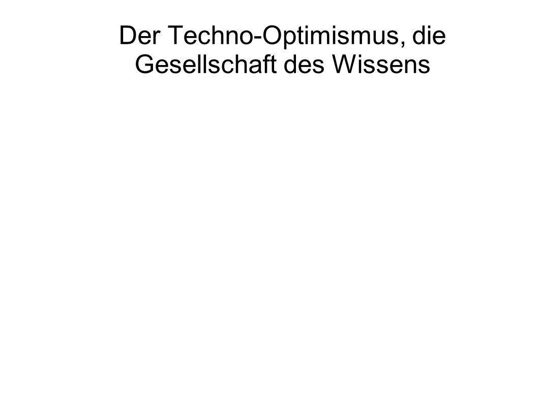 Der Techno-Optimismus, die Gesellschaft des Wissens