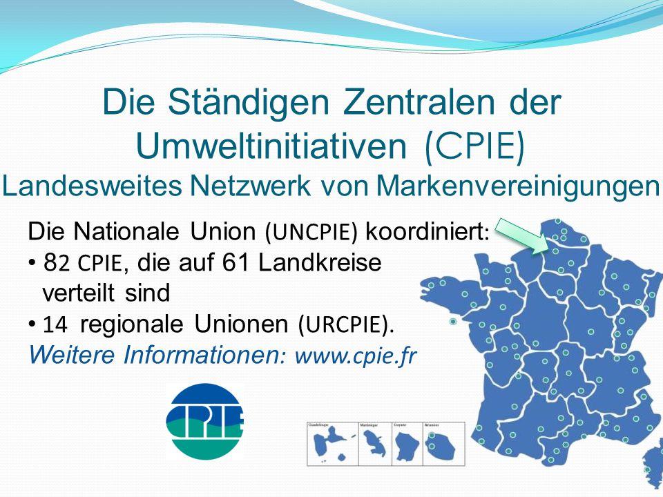 Die Ständigen Zentralen der Umweltinitiativen (CPIE) Landesweites Netzwerk von Markenvereinigungen