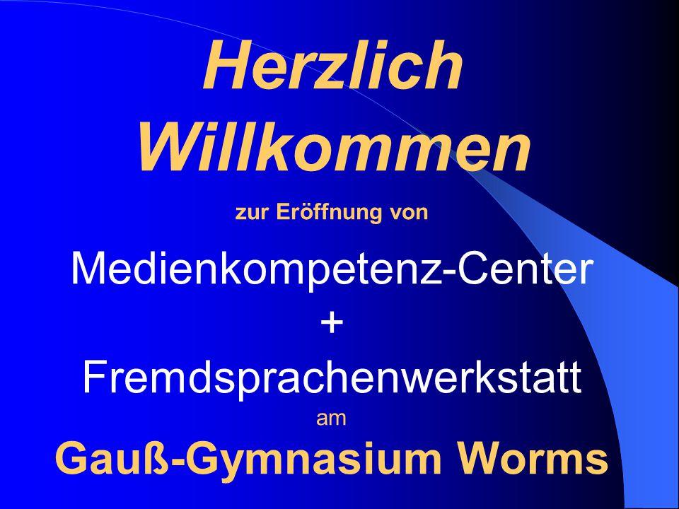 Herzlich Willkommen Medienkompetenz-Center + Fremdsprachenwerkstatt