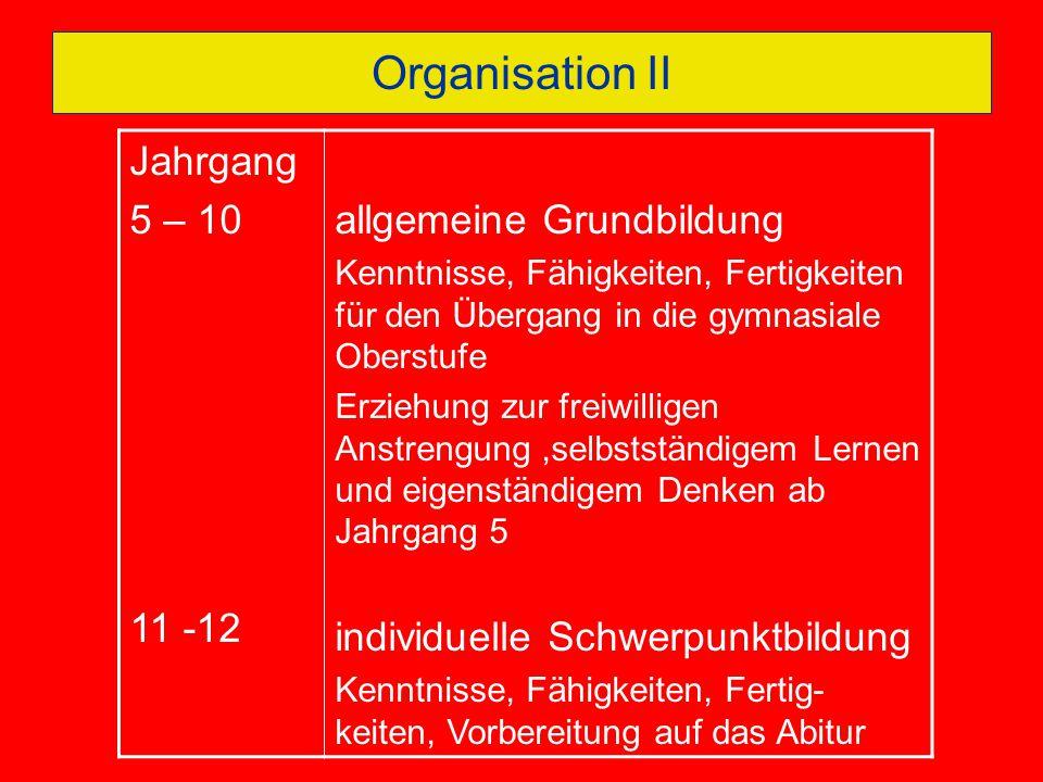 Organisation II Jahrgang 5 – 10 11 -12 allgemeine Grundbildung