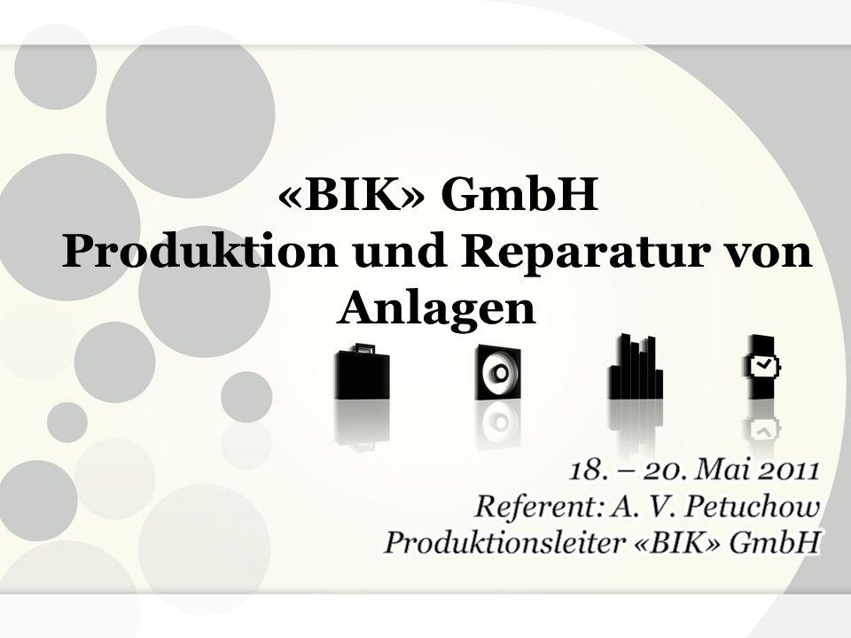 «BIK» GmbH Produktion und Reparatur von Anlagen