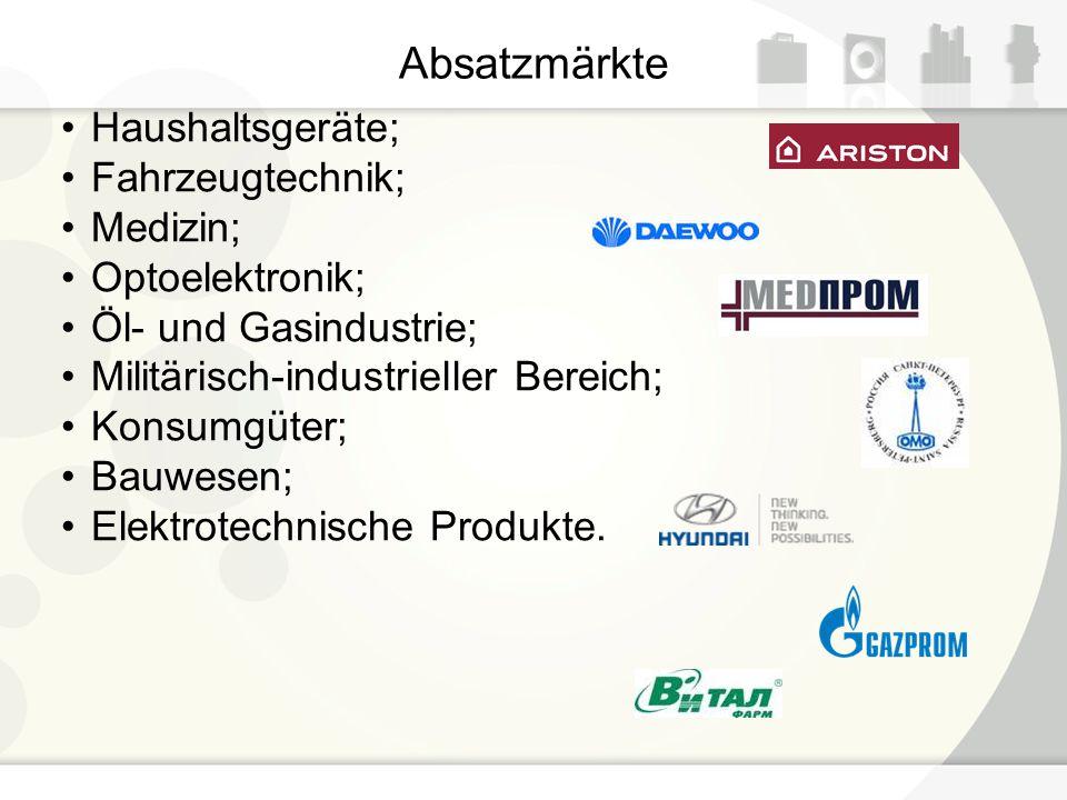 Absatzmärkte Haushaltsgeräte; Fahrzeugtechnik; Medizin;