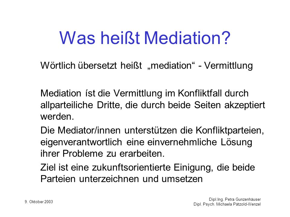 """Was heißt Mediation Wörtlich übersetzt heißt """"mediation - Vermittlung."""