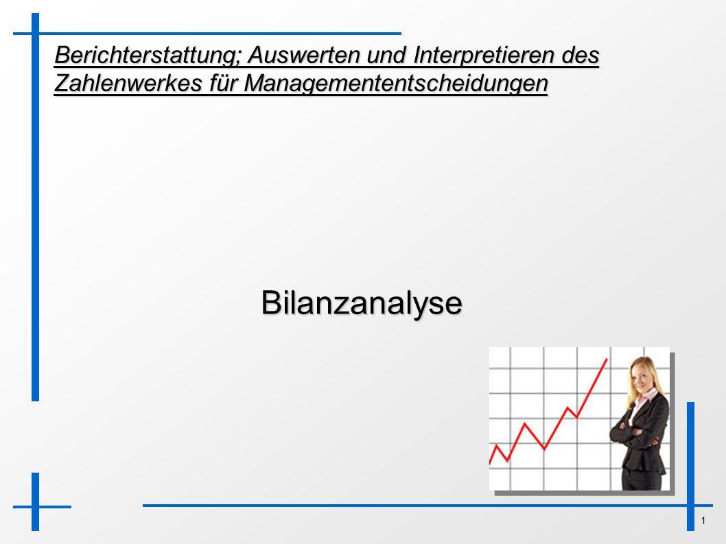 Berichterstattung; Auswerten und Interpretieren des Zahlenwerkes für Managemententscheidungen