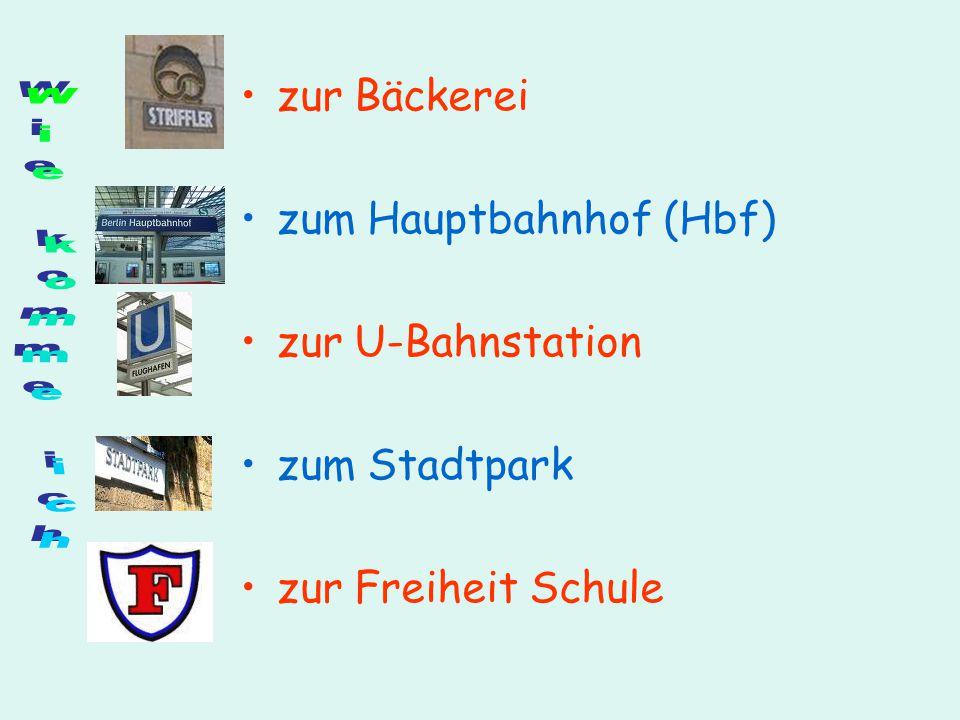 Wie komme ich zur Bäckerei zum Hauptbahnhof (Hbf) zur U-Bahnstation