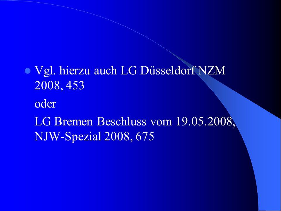Vgl. hierzu auch LG Düsseldorf NZM 2008, 453