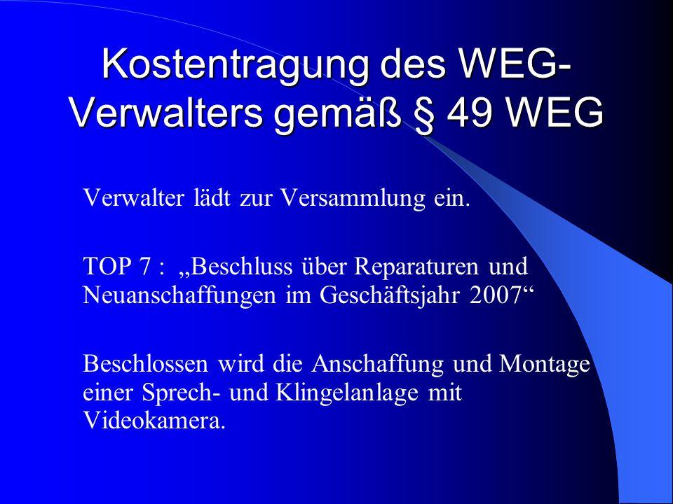 Kostentragung des WEG-Verwalters gemäß § 49 WEG