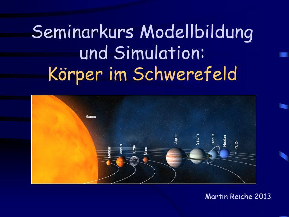 Seminarkurs Modellbildung und Simulation: Körper im Schwerefeld
