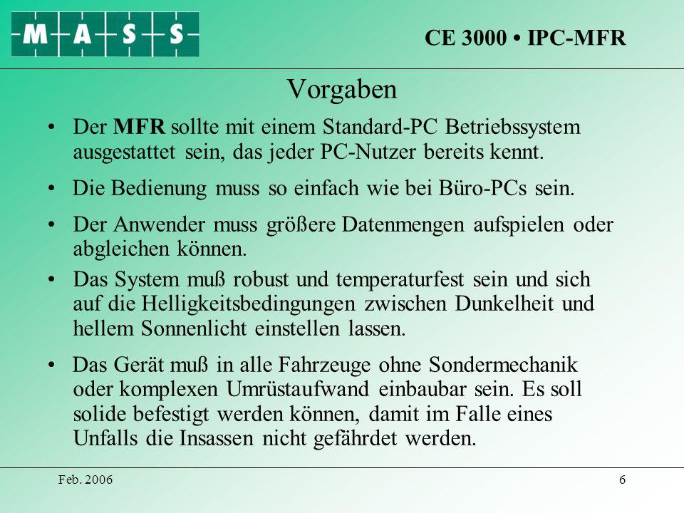 CE 3000 • IPC-MFR Vorgaben. Der MFR sollte mit einem Standard-PC Betriebssystem ausgestattet sein, das jeder PC-Nutzer bereits kennt.