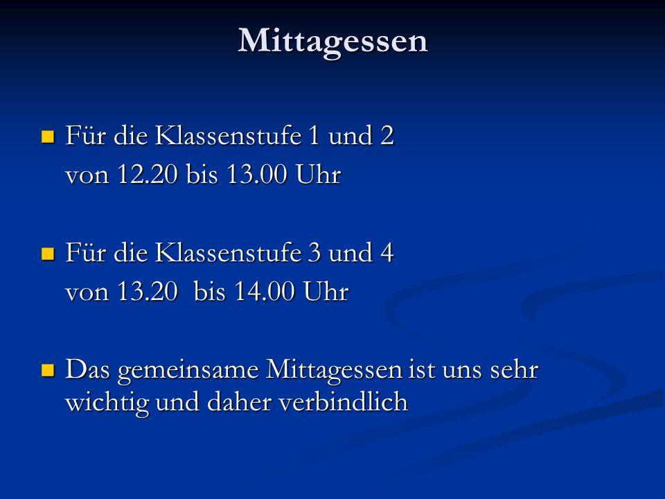 Mittagessen Für die Klassenstufe 1 und 2 von 12.20 bis 13.00 Uhr