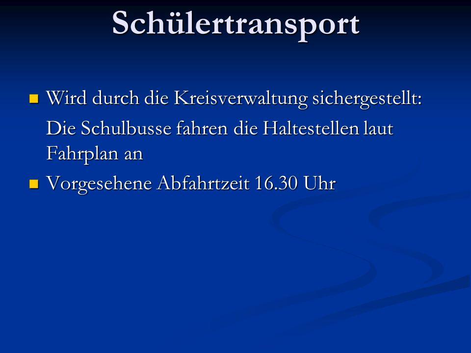 Schülertransport Wird durch die Kreisverwaltung sichergestellt: