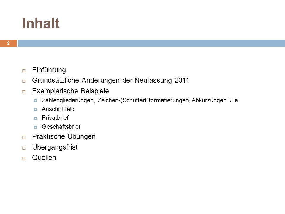 Inhalt Einführung Grundsätzliche Änderungen der Neufassung 2011