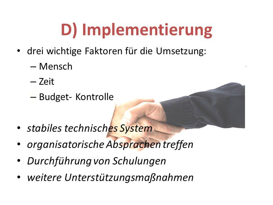 D) Implementierung stabiles technisches System