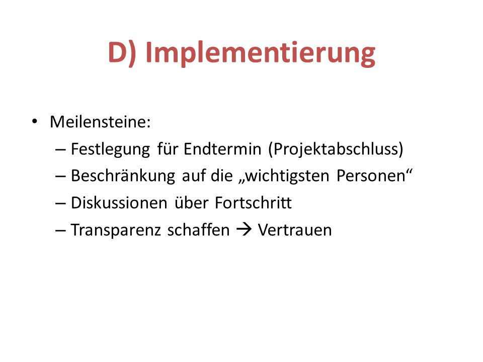 D) Implementierung Meilensteine: