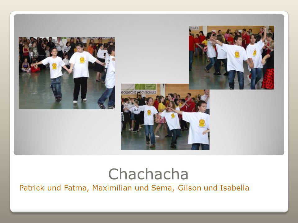 Chachacha Patrick und Fatma, Maximilian und Sema, Gilson und Isabella