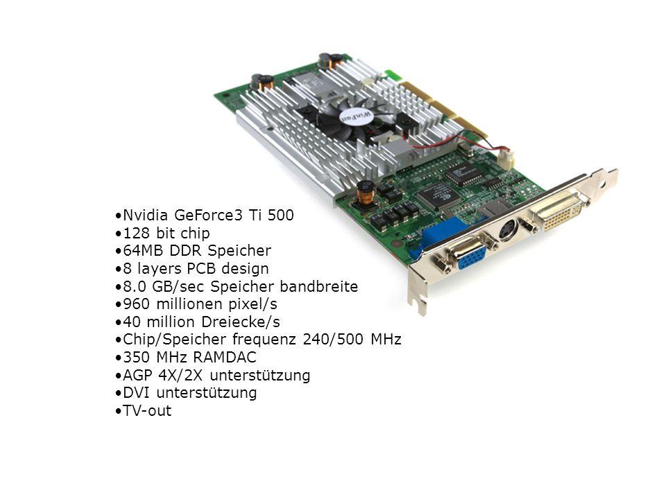 Nvidia GeForce3 Ti 500 128 bit chip. 64MB DDR Speicher. 8 layers PCB design. 8.0 GB/sec Speicher bandbreite.
