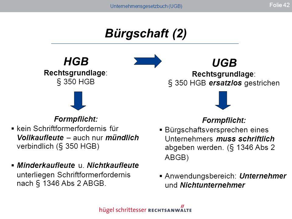 Bürgschaft (2) HGB UGB Rechtsgrundlage: Rechtsgrundlage: § 350 HGB