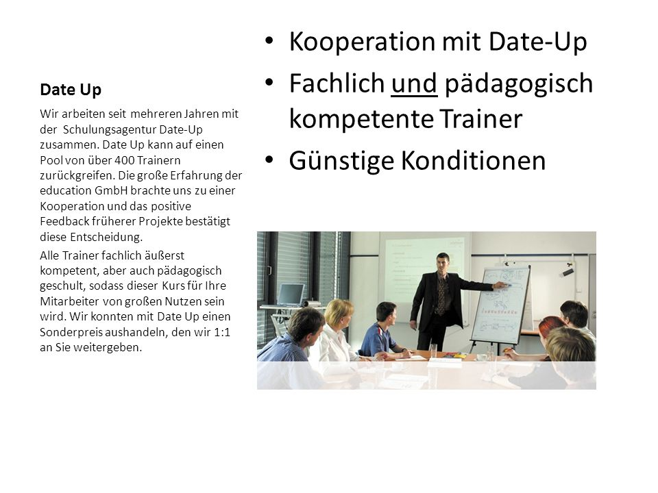 Kooperation mit Date-Up Fachlich und pädagogisch kompetente Trainer