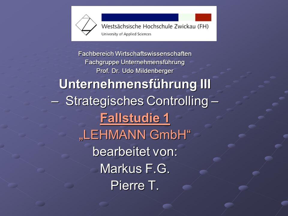 Unternehmensführung III – Strategisches Controlling – Fallstudie 1